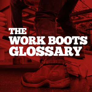 The Work Boots Glossary Workboots Com
